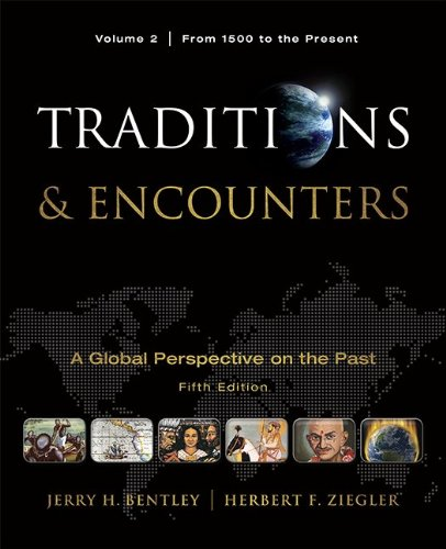 Traditions & Encounters, Volume 2 From 1500 to the...