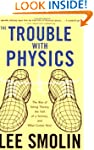 The Trouble With Physics: The Rise of...