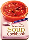img - for The Sensational Soup Cookbook book / textbook / text book