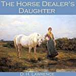 The Horse Dealer's Daughter | D. H. Lawrence