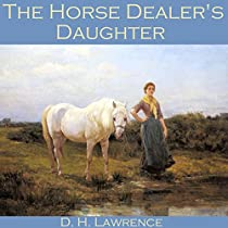 romance in the horse dealers daughter Complete summary of d h lawrence's the horse dealer's daughter enotes plot summaries cover all the significant action of the horse dealer's daughter.