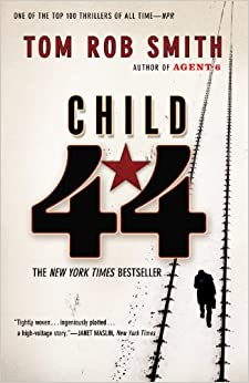 CHILD 44 (The CHILD 44 Trilogy): Tom Rob Smith: 9780446572767.