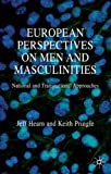 img - for European Perspectives on Men and Masculinities: National and Transnational Approaches by Hearn Jeff Pringle Keith (2009-05-15) Paperback book / textbook / text book