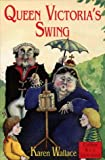 Queen Victoria's Swing (Red Storybook) (Collins Red Storybooks) (0006752195) by Wallace, Karen