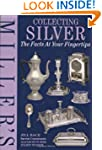 Miller's Collecting Silver (The Facts...