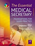 The Essential Medical Secretary: Foundations for Good Practice, 2e (0702027073) by Stephanie Green