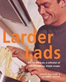 img - for Larder Lads: Just For the Boys, a Collection of Mouthwatering, Simple Recipes book / textbook / text book