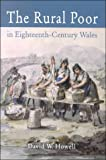 The Rural Poor in Eighteenth Century Wales (0708316131) by Howell, David