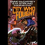 The City Who Fought | Anne McCaffrey,S. M. Stirling