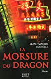 echange, troc Jean-François Susbielle - La Morsure du Dragon