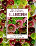 Graham Rice The Gardener's Guide to Growing Hellebores