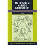 The Making of a Savior Bodhisattva: Dizang in Medieval China (Studies in East Asian Buddhism)