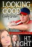 Looking Good, Cody Greer (Winning Sarahs Heart Book 2)