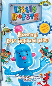 Little Robots: Hooray! Let's Build And Play [VHS]
