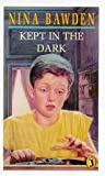 Kept In The Dark (0140315500) by NINA BAWDEN