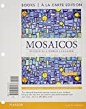 img - for Mosaicos: Spanish as a World Language, Books a la Carte Plus MySpanishLab with eText (multi-semester access) -- Access Card Package (6th Edition) book / textbook / text book