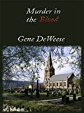 Murder in the Blood (Five Star First Edition Mystery) (0786243244) by Deweese, Gene