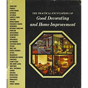 The Practical Encyclopedia of Good Decorating and Home Improvement. Volume 1 A-AME