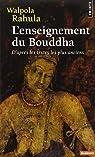 L'Enseignement du Bouddha d'après les textes les plus anciens par Rahula