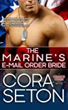 The Marines E-Mail Order Bride (The Heroes of Chance Creek) (Volume 3)