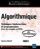 Algorithmique - Techniques fondamentales de programmation (avec des exemples en PHP) - BTS - DUT informatique