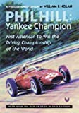 Phil Hill, Yankee Champion: First American to Win the Driving Championship of the World