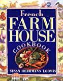 French Farmhouse Cookbook (1563054884) by Loomis, Susan Herrmann