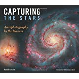 Capturing the Stars: Astrophotography by the Masters ~ Robert Gendler