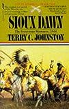 Sioux Dawn (The Plainsmen Series) (033033798X) by Johnston, Terry C.