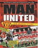 Man United: The Graphic Story: The History of Manchester United in Comic Strip (0233050744) by Bond, Bob