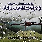 Evil Redemption: Mind of a Madman | Valerie Bowen