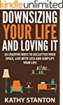 Downsizing Your Life And Loving It: 5...