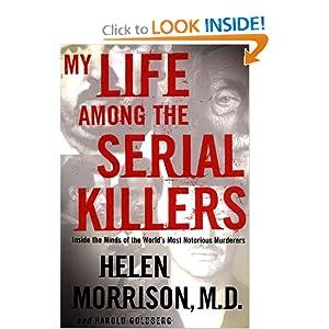 My Life Among the Serial Killers - Helen Morrison