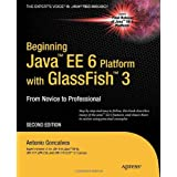 Beginning Java EE 6 with GlassFish 3 2nd Edition (Expert's Voice in Java Technology)by Antonio Goncalves