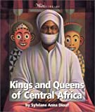 img - for Kings and Queens of Central Africa (Watts Library) book / textbook / text book