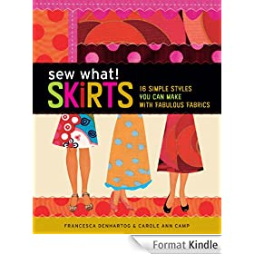 Sew What! Skirts: 16 Simple Styles You Can Make with Fabulous Fabrics (English Edition)
