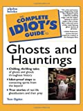 The Complete Idiot's Guide to Ghosts and Hauntings