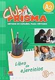 echange, troc Paula Cerdeira, Ana Romero - Club prisma A2: Metodos de espanol para jovenes nivel elemental/ Elemental Level Spanish Method for Youth
