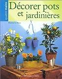 echange, troc Florence Le Maux - Décorer pots et jardinières