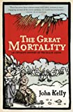 Great Mortality: An Intimate History of the Black Death (0007150695) by Kelly, John