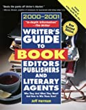 img - for Writer's Guide to Book Editors, Publishers, and Literary Agents, 2000-2001: Who They Are! What They Want! And How to Win Them Over! book / textbook / text book