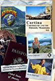 Passport to Adventure: Cortina, Courmayeur and the Dolomite Mountains Italy [DVD] [2012] [NTSC]