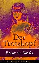 Der Trotzkopf - Vollst228ndige illustrierte Ausgabe Eine Geschichte f252r M228dchen German Edition