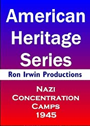 Nazi Concentration Camps - American Heritage Series