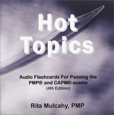 Hot Topics: Audio Flashcards for Pasing the Pmp and Capm Exams
