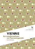 Vienne : Le conformisme et l'avant-garde