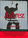 Juarez: The Laboratory of Our Future