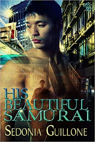His Beautiful Samurai by Sedonia Guillone