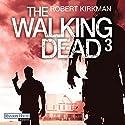 The Walking Dead 3 (       ungekürzt) von Robert Kirkman, Jay Bonansinga Gesprochen von: Michael Hansonis