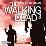 The Walking Dead 3 [German Edition] | Robert Kirkman,Jay Bonansinga